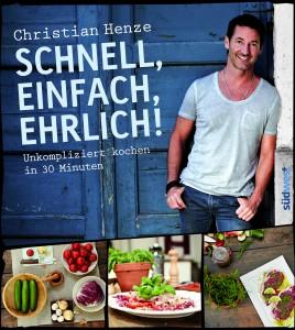 Schnell, Einfach, Ehrlich! Christian Henze, Südwest Verlag